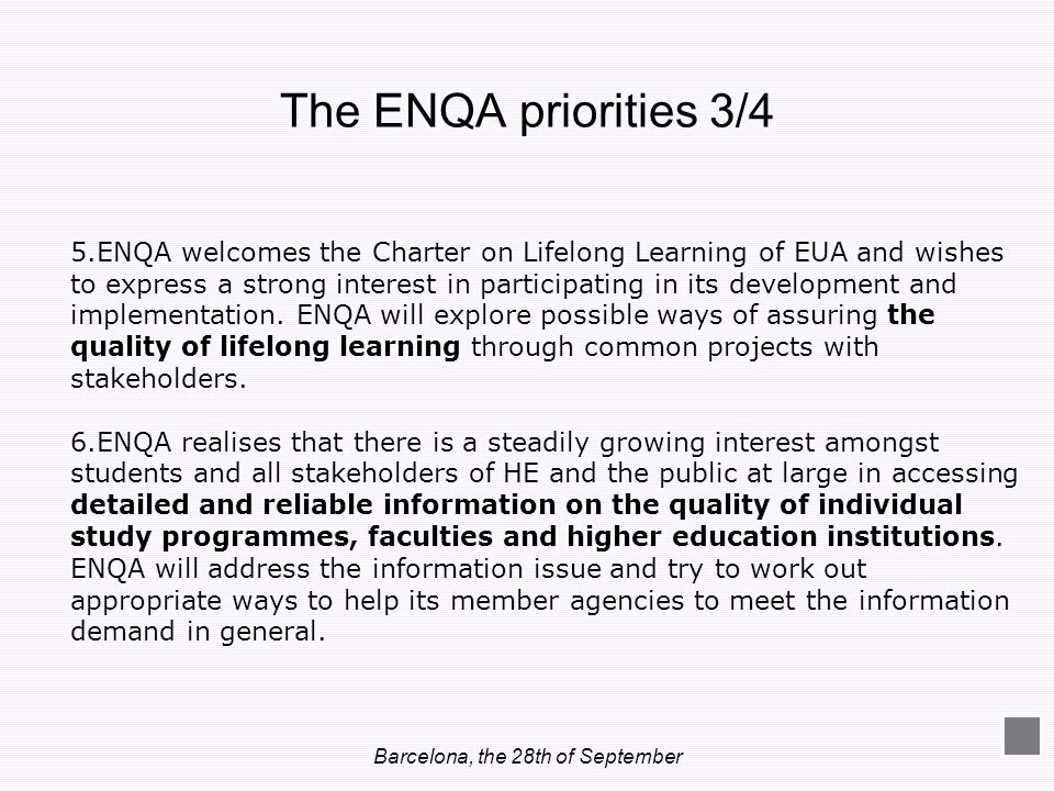 Barcelona, the 28th of September 5.ENQA welcomes the Charter on Lifelong Learning of EUA and wishes to express a strong interest in participating in i