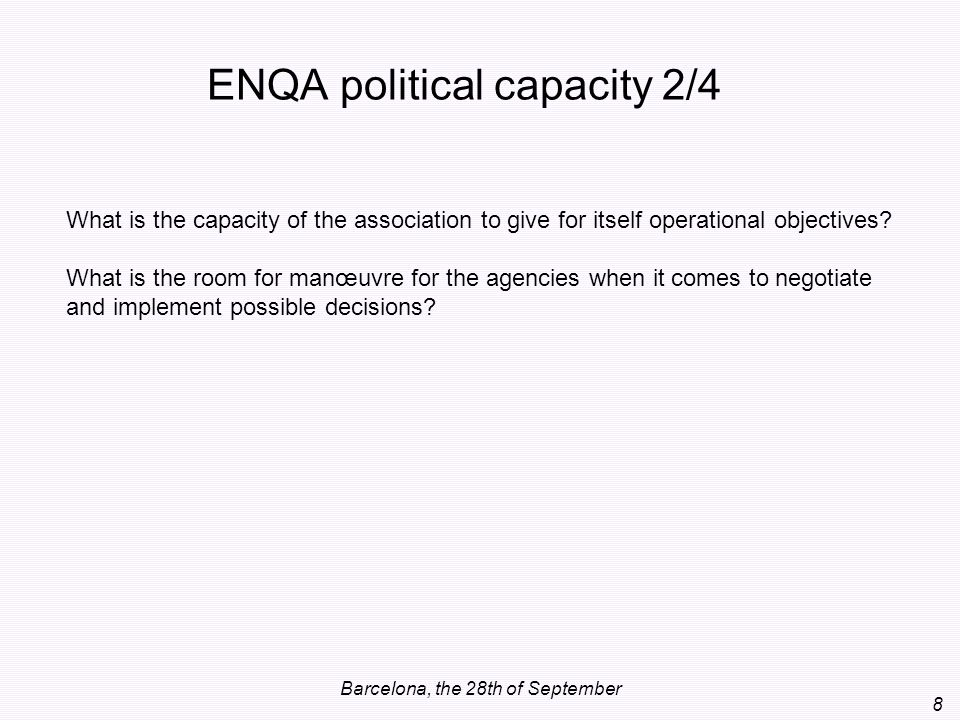 Barcelona, the 28th of September 8 What is the capacity of the association to give for itself operational objectives? What is the room for manœuvre fo