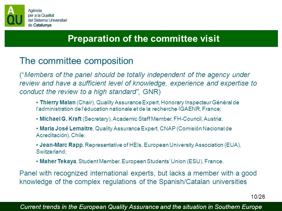 Current trends in the European Quality Assurance and the situation in Southern Europe 10/26 Preparation of the committee visit The committee compositi