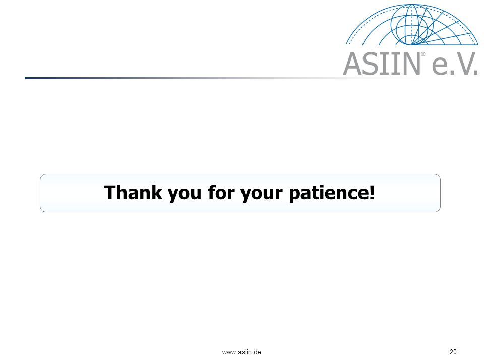 www.asiin.de20 Thank you for your patience!