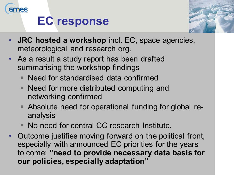EC response JRC hosted a workshop incl. EC, space agencies, meteorological and research org.