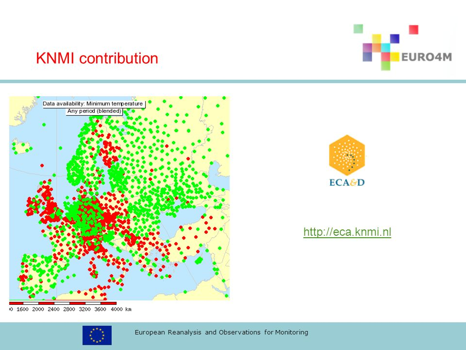 European Reanalysis and Observations for Monitoring KNMI contribution http://eca.knmi.nl