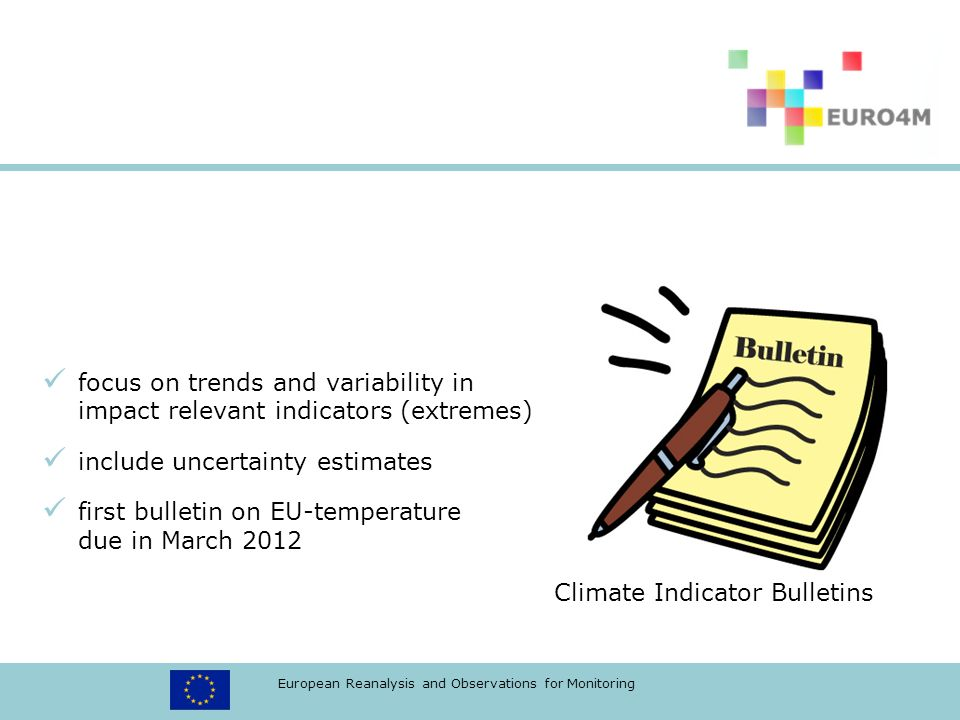 European Reanalysis and Observations for Monitoring Reference historical databases Climate Indicator Bulletins focus on trends and variability in impa