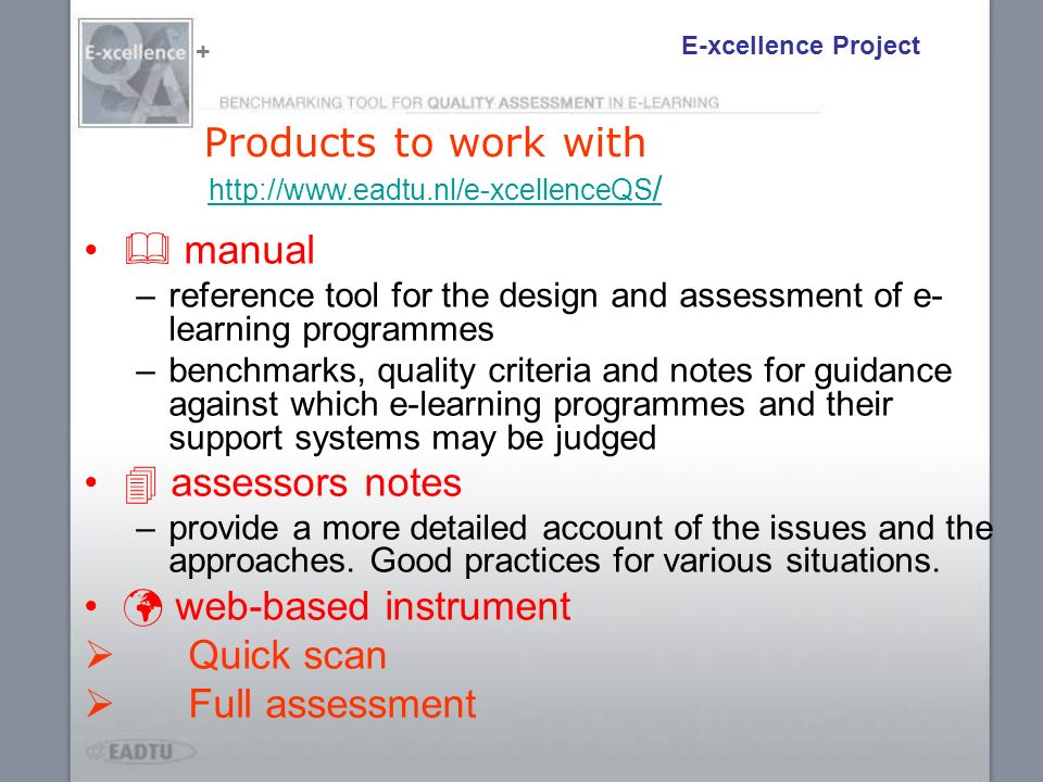 Products to work with manual –reference tool for the design and assessment of e- learning programmes –benchmarks, quality criteria and notes for guida