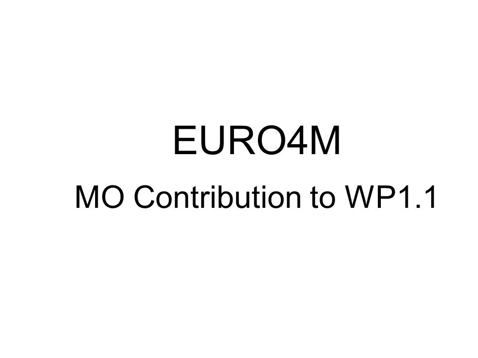 EURO4M MO Contribution to WP1.1