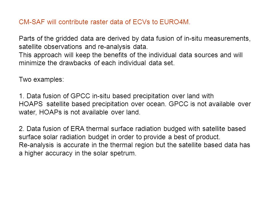 CM-SAF will contribute raster data of ECVs to EURO4M.
