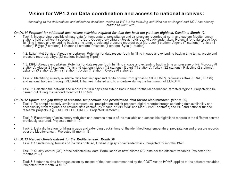 Vision for WP1.3 on Data coordination and access to national archives: According to the deliverables and milestone deadlines related to WP1.3 the foll