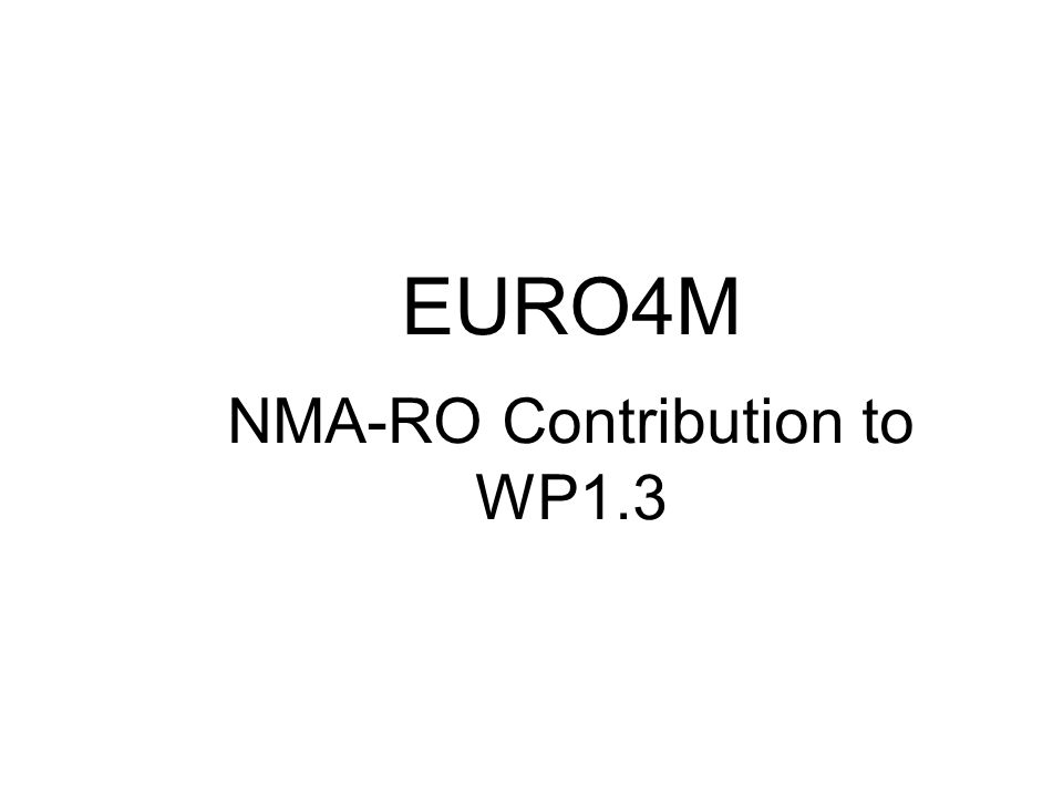EURO4M NMA-RO Contribution to WP1.3