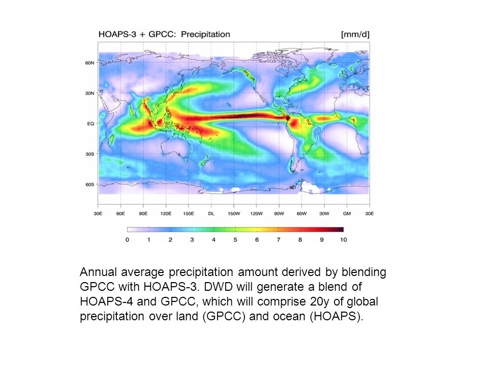 Annual average precipitation amount derived by blending GPCC with HOAPS-3. DWD will generate a blend of HOAPS-4 and GPCC, which will comprise 20y of g