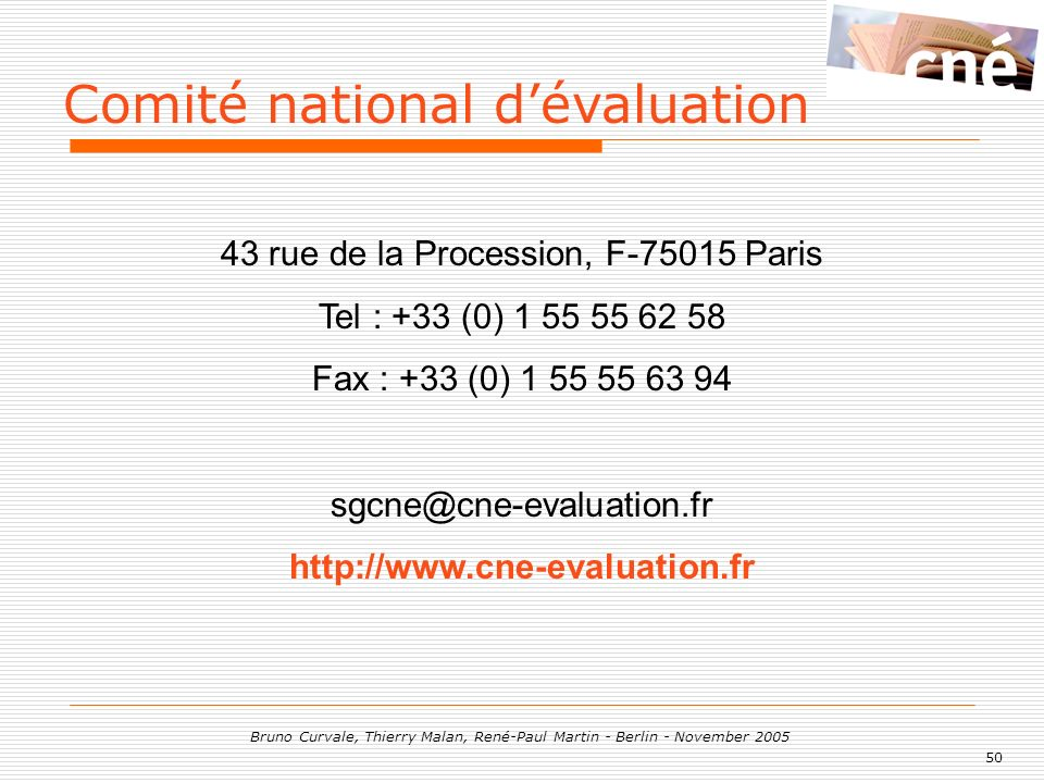 50 Bruno Curvale, Thierry Malan, René-Paul Martin - Berlin - November 2005 43 rue de la Procession, F-75015 Paris Tel : +33 (0) 1 55 55 62 58 Fax : +3