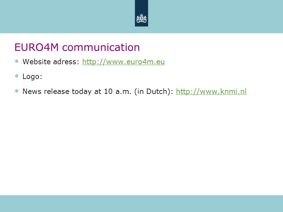 EURO4M communication Website adress: http://www.euro4m.euhttp://www.euro4m.eu Logo: News release today at 10 a.m.