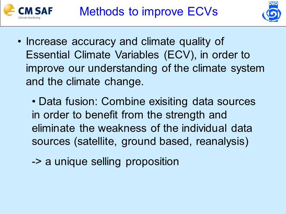 Increase accuracy and climate quality of Essential Climate Variables (ECV), in order to improve our understanding of the climate system and the climate change.