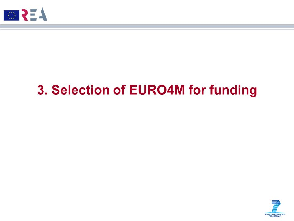 3. Selection of EURO4M for funding