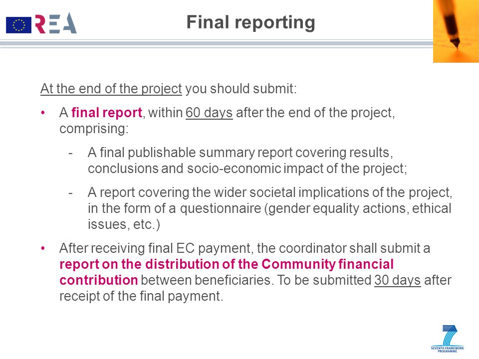Final reporting At the end of the project you should submit: A final report, within 60 days after the end of the project, comprising: -A final publish