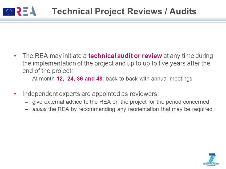 Technical Project Reviews / Audits The REA may initiate a technical audit or review at any time during the implementation of the project and up to up