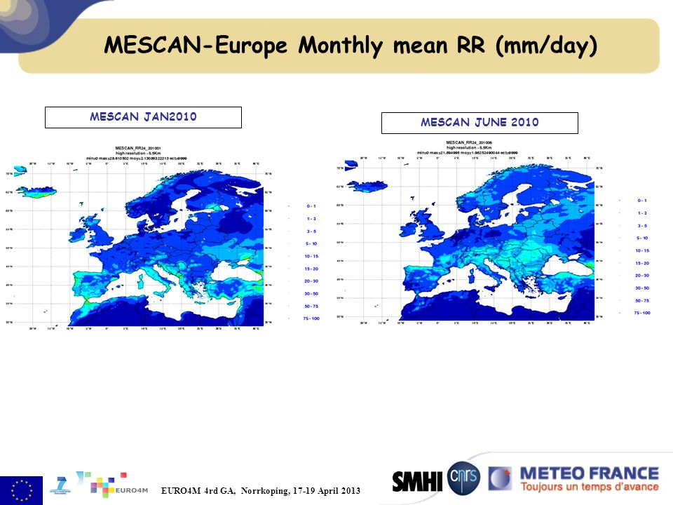 EURO4M 4rd GA, Norrkoping, 17-19 April 2013 MESCAN-Europe Monthly mean RR (mm/day) MESCAN JAN2010 MESCAN JUNE 2010