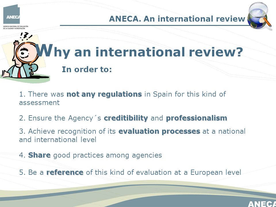 not any regulations 1. There was not any regulations in Spain for this kind of assessment ANECA.