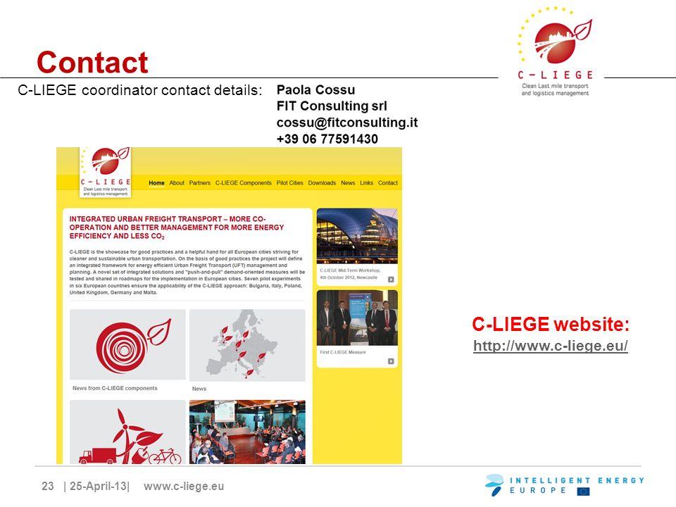 23 | 25-April-13| www.c-liege.eu Contact C-LIEGE coordinator contact details: C-LIEGE website: http://www.c-liege.eu/ http://www.c-liege.eu/