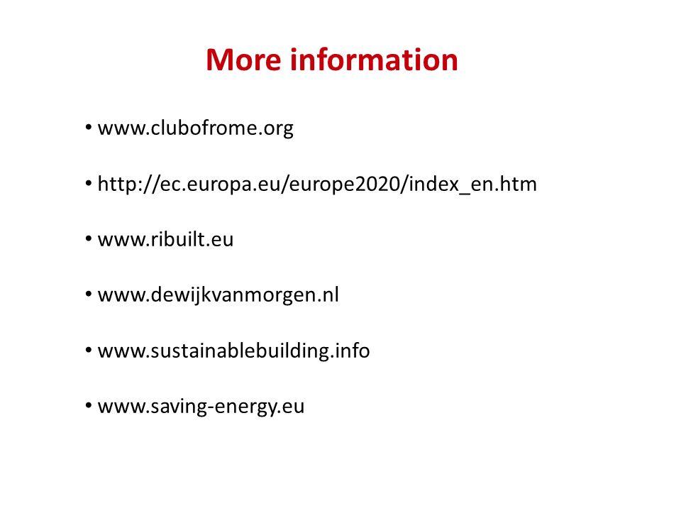 More information www.clubofrome.org http://ec.europa.eu/europe2020/index_en.htm www.ribuilt.eu www.dewijkvanmorgen.nl www.sustainablebuilding.info www