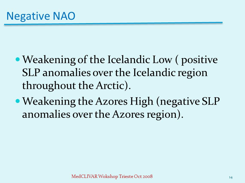 Weakening of the Icelandic Low ( positive SLP anomalies over the Icelandic region throughout the Arctic).