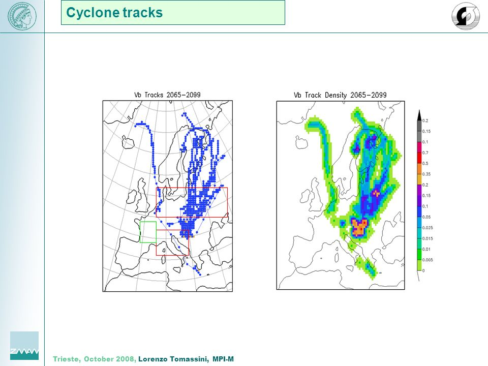 Trieste, October 2008, Lorenzo Tomassini, MPI-M Cyclone tracks