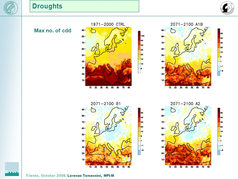 Trieste, October 2008, Lorenzo Tomassini, MPI-M Droughts Max no. of cdd