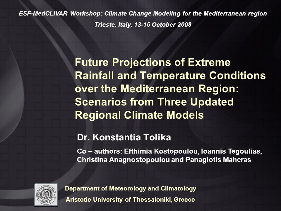 Main scope: study the occurrence of specific climate extremes in the Mediterranean region Outline: Description of Regional Climate Models used Evaluation of Regional Climate Models vs.