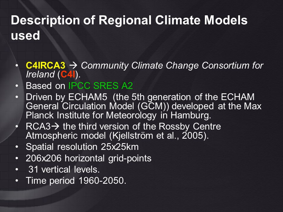 Description of Regional Climate Models used C4IRCA3 Community Climate Change Consortium for Ireland (C4I).