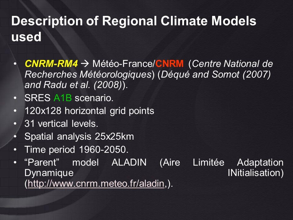 Description of Regional Climate Models used CNRM-RM4 Météo-France/CNRM (Centre National de Recherches Météorologiques) (Déqué and Somot (2007) and Rad