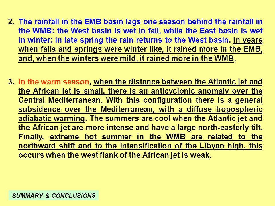 3.In the warm season, when the distance between the Atlantic jet and the African jet is small, there is an anticyclonic anomaly over the Central Medit