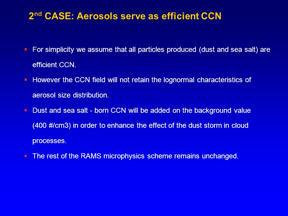 2 nd CASE: Aerosols serve as efficient CCN For simplicity we assume that all particles produced (dust and sea salt) are efficient CCN.