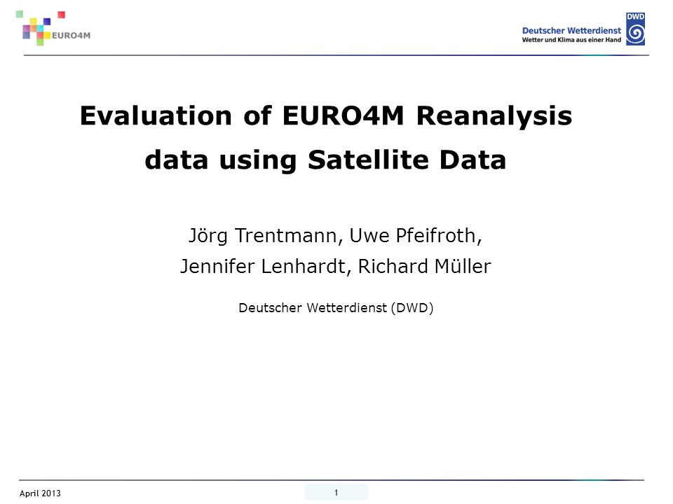 April 2013 12 Precipitation, July SMHI Reanalysis SMHI – EURO4M DataSet ERA – EURO4M DataSet Reanalyses overestimate precipitation Interannual variability captured by Reanalyses