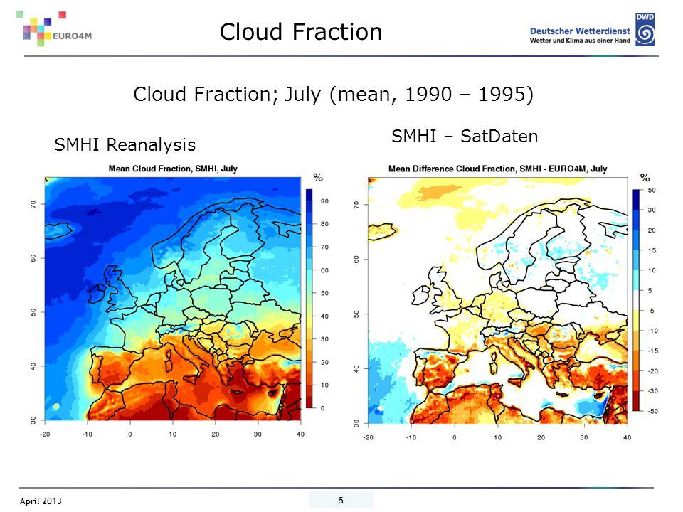April 2013 6 Cloud Fraction Cloud Fraction; January SMHI Reanalysis SMHI – SatData SMHI Reanalysis underestimates cloud fraction in the Mediterranean Overestimation in January along the Norwegian Coast