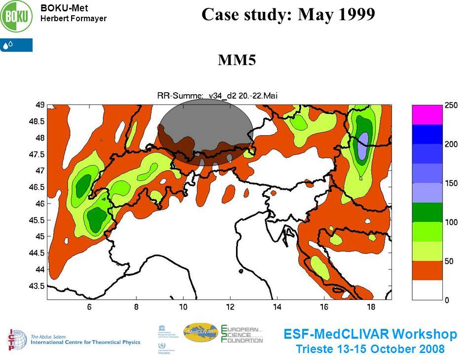 BOKU-Met Herbert Formayer ESF-MedCLIVAR Workshop Trieste 13-15 October 2008 MM5 Case study: May 1999