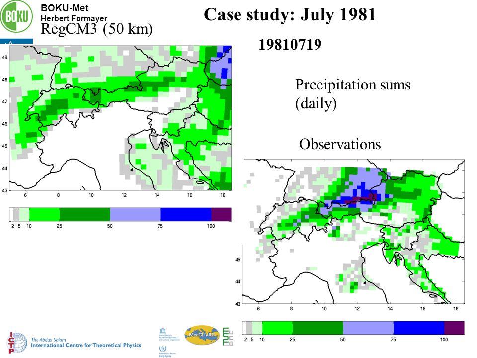 BOKU-Met Herbert Formayer ESF-MedCLIVAR Workshop Trieste 13-15 October 2008 Case study: July 1981 19810719 RegCM3 (50 km) Observations Precipitation sums (daily)