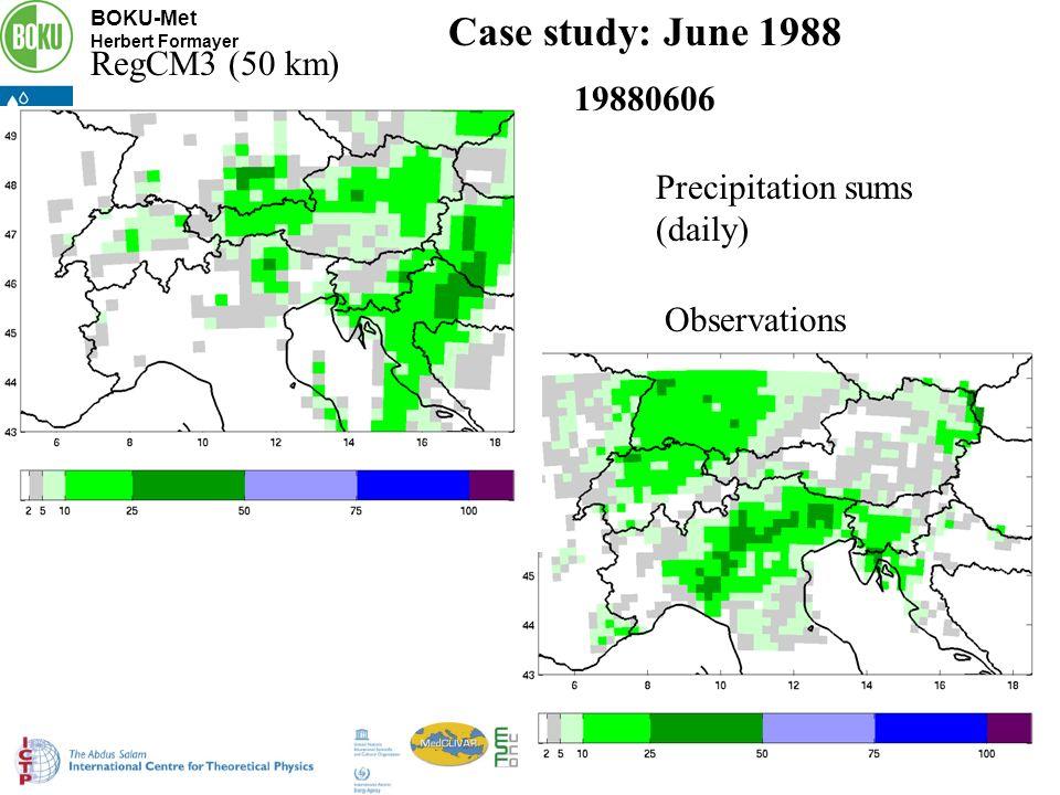 BOKU-Met Herbert Formayer ESF-MedCLIVAR Workshop Trieste 13-15 October 2008 Case study: June 1988 19880606 RegCM3 (50 km) Observations Precipitation sums (daily)