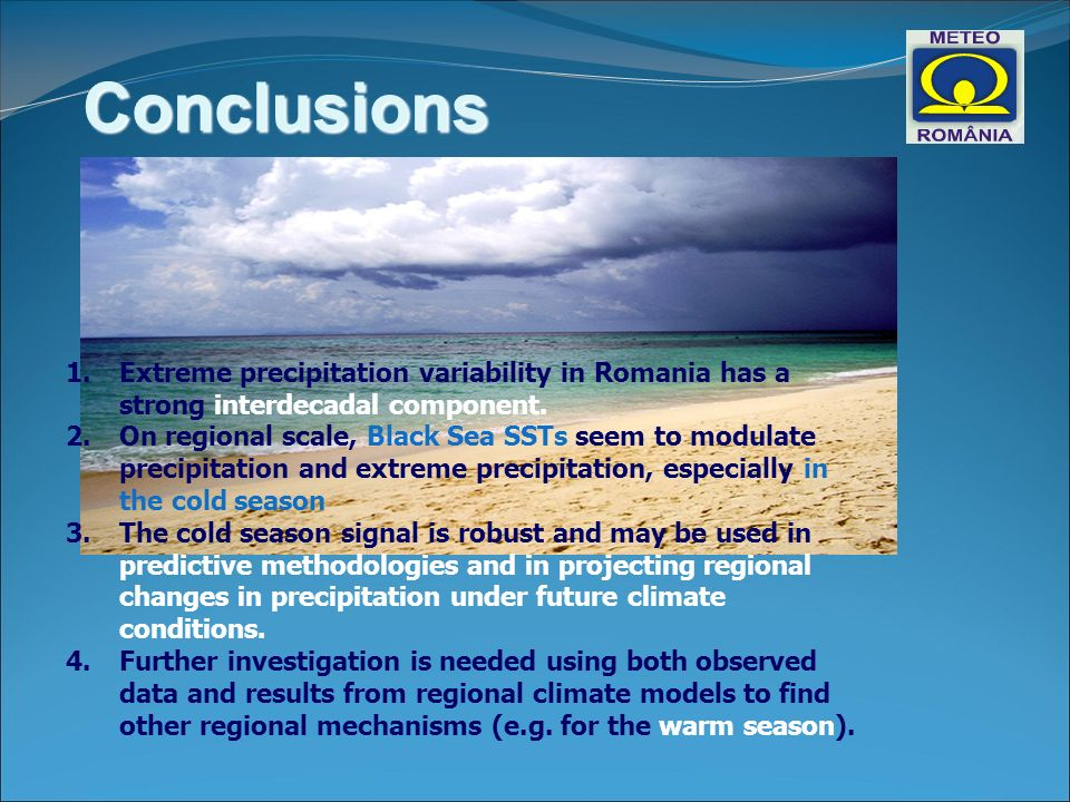Conclusions 1.Extreme precipitation variability in Romania has a strong interdecadal component.