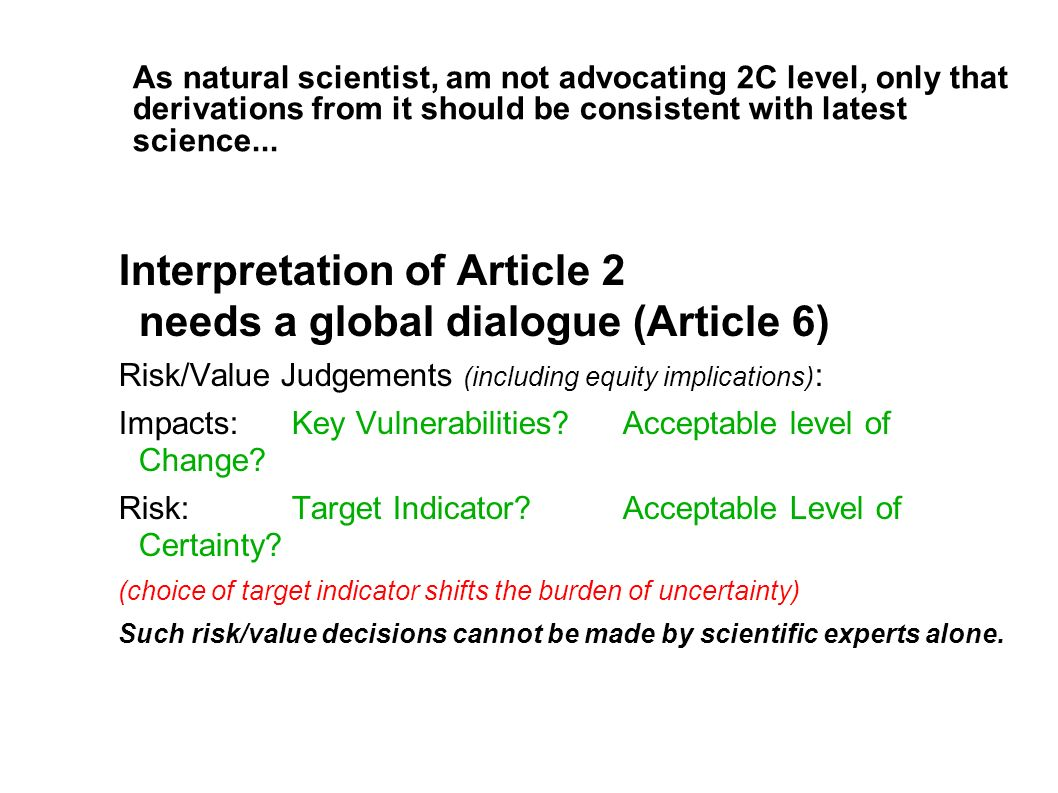 As natural scientist, am not advocating 2C level, only that derivations from it should be consistent with latest science... Interpretation of Article
