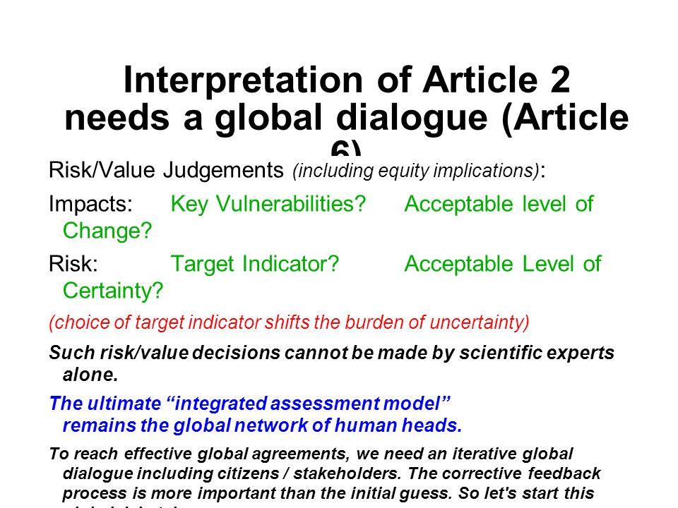 Interpretation of Article 2 needs a global dialogue (Article 6) Risk/Value Judgements (including equity implications) : Impacts: Key Vulnerabilities.