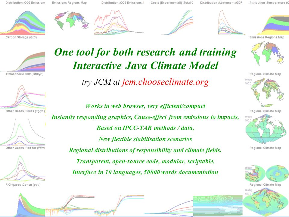 One tool for both research and training Interactive Java Climate Model try JCM at jcm.chooseclimate.org Works in web browser, very efficient/compact I