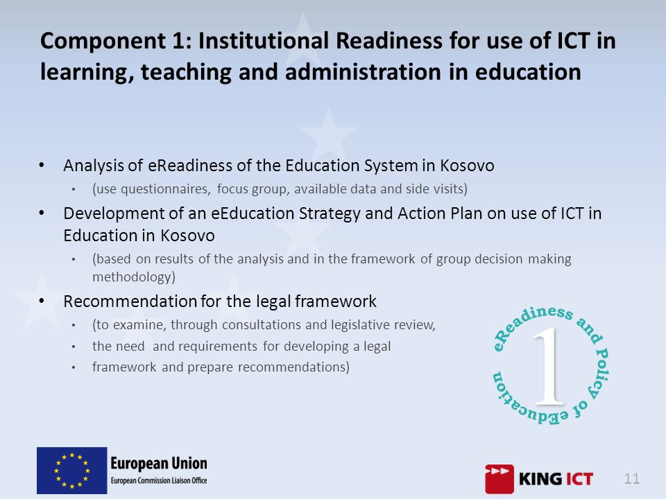 11 Component 1: Institutional Readiness for use of ICT in learning, teaching and administration in education Analysis of eReadiness of the Education S