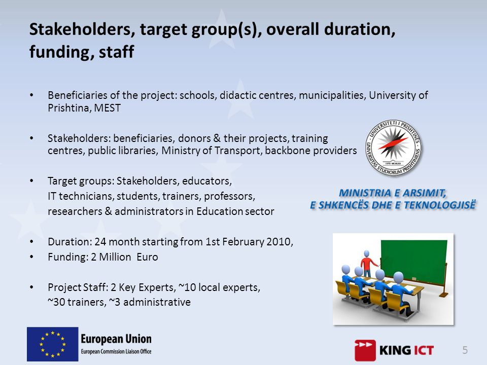 5 Beneficiaries of the project: schools, didactic centres, municipalities, University of Prishtina, MEST Stakeholders: beneficiaries, donors & their p