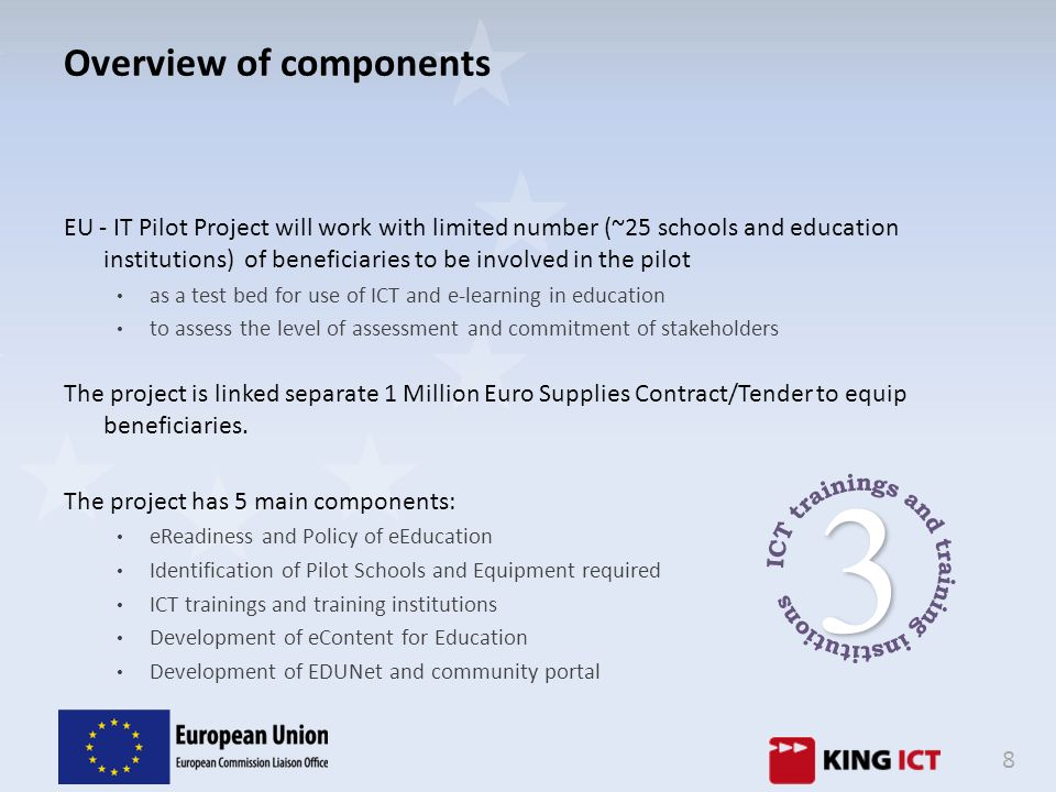 8 Overview of components EU - IT Pilot Project will work with limited number (~25 schools and education institutions) of beneficiaries to be involved