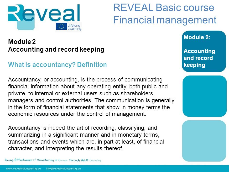 Module 2: Accounting and record keeping REVEAL Basic course Financial management Module 2 Accounting and record keeping What is accountancy.