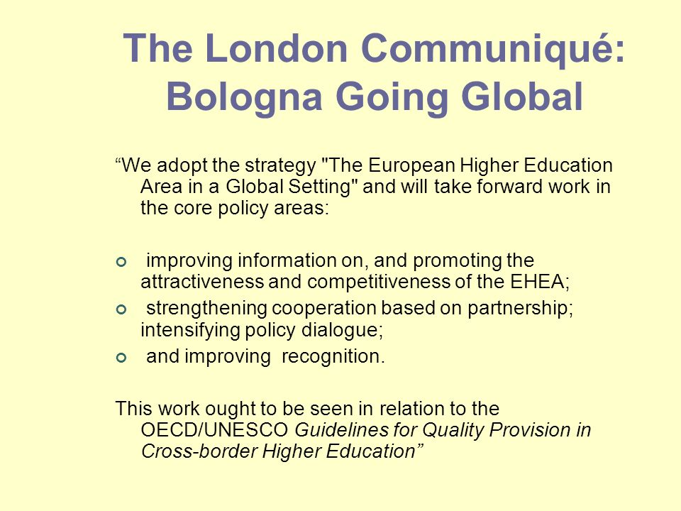 The London Communiqué: Bologna Going Global We adopt the strategy