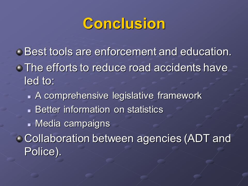 Conclusion Best tools are enforcement and education.