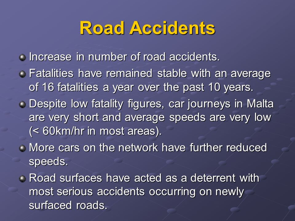 Table 2.Road Traffic Accidents in the Maltese Islands Source: MEPA 2002; ADT, 2004.