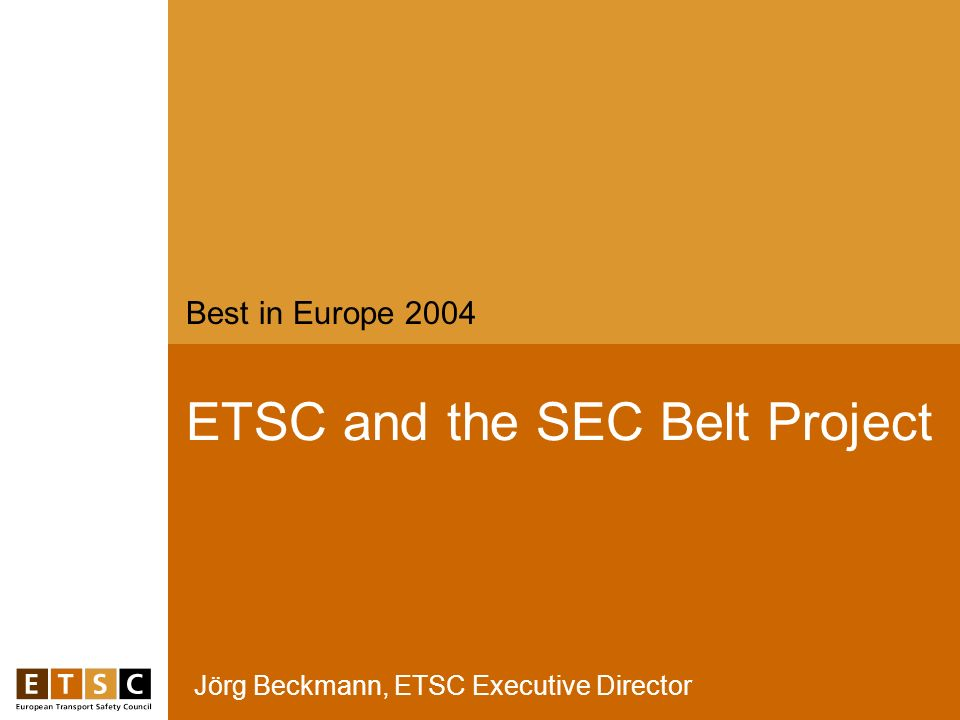 Jörg Beckmann, ETSC Executive Director ETSC and the SEC Belt Project Best in Europe 2004