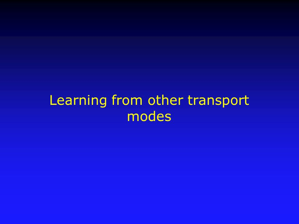 Learning from other transport modes
