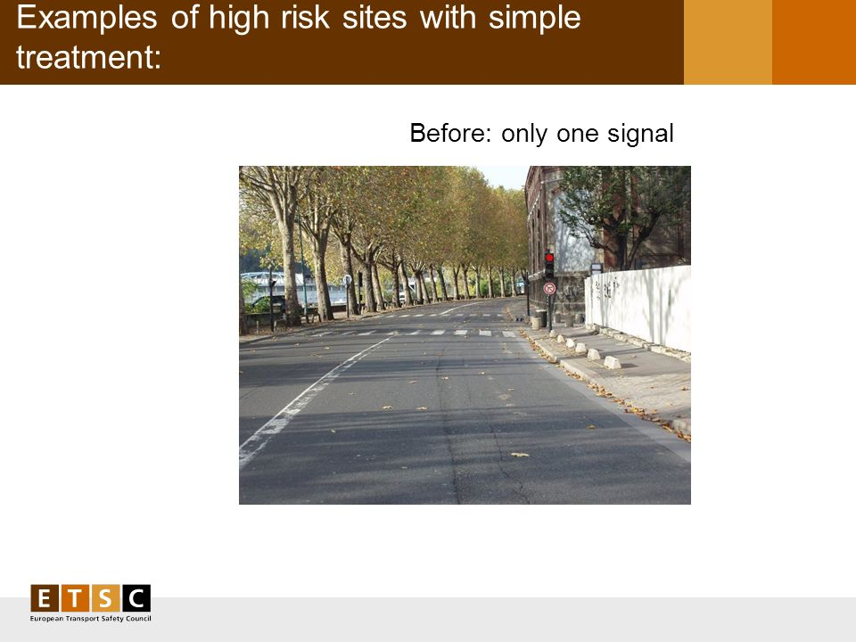 Examples of high risk sites with simple treatment: Before: only one signal